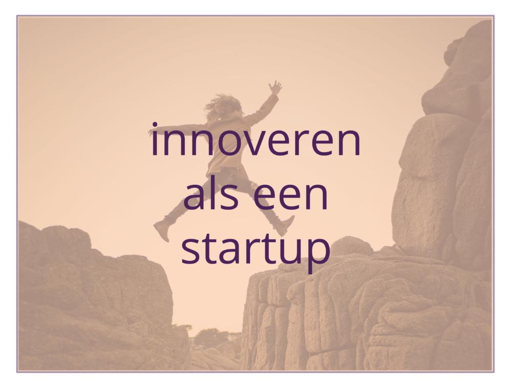 innoveren als een startup